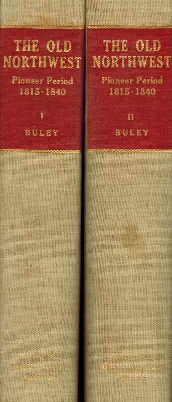 Buley, The Old Northwest - Pioneer Period 1815-1840.