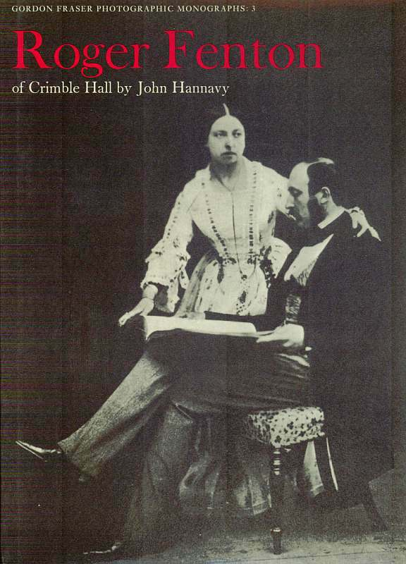John Hannavy - Roger Fenton of Crimble Hall.
