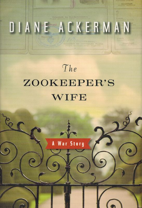 Ackerman, The Zookeeper's Wife - A War Story.