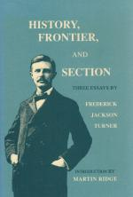 Turner - History, Frontier, and Section, Three Essays by Frederick Jackson Turner, Introduction by Martin Ridge.