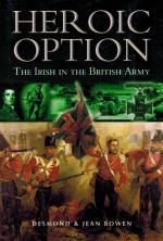 Bowen, Heroic Option - The Irish In the British Army.