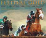Peters, Festival Gold - Forty years of Cheltenham Racing.