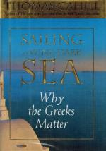 Cahill, Sailing the Wine-Dark Sea: Why the Greeks Matter.