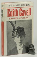 Clark-Kennedy, Edith Cavell. Pioneer and Patriot.